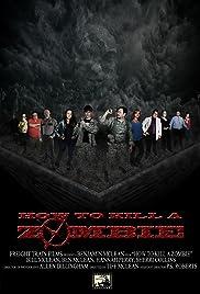 How to Kill a Zombie(2014) Poster - Movie Forum, Cast, Reviews
