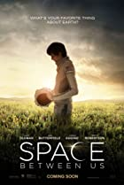 The Space Between Us (2017) Poster