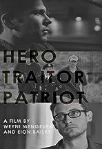 Hero. Traitor. Patriot