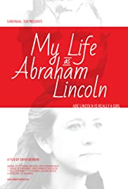 My Life as Abraham Lincoln Poster