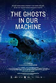 The Ghosts in Our Machine(2013) Poster - Movie Forum, Cast, Reviews