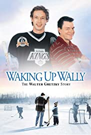 Waking Up Wally: The Walter Gretzky Story(2005) Poster - Movie Forum, Cast, Reviews