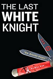 The Last White Knight(2012) Poster - Movie Forum, Cast, Reviews