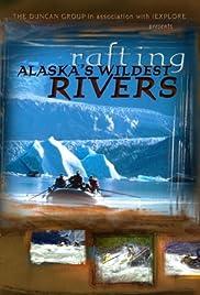Rafting Alaska's Wildest Rivers Poster