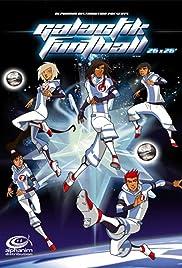 Galactik football tv series 2006 2011 imdb - Equipe galactik football ...