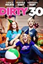 Dirty 30 (2016) Poster