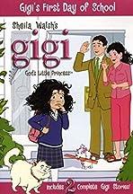 Gigi, God's Little Princess: 1st Day of School