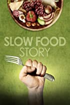 Slow Food Story (2013) Poster