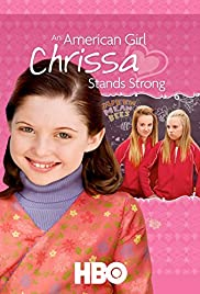 an american girl chrissa stands strong video 2009 imdb