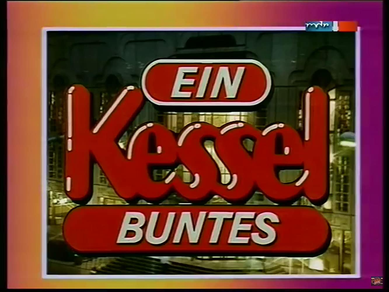 Ein Kessel Buntes (1972-1992)