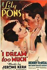 I Dream Too Much(1935) Poster - Movie Forum, Cast, Reviews