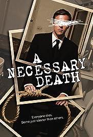 A Necessary Death(2008) Poster - Movie Forum, Cast, Reviews