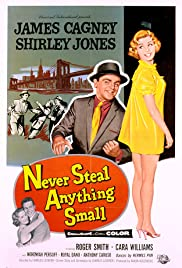 Never Steal Anything Small(1959) Poster - Movie Forum, Cast, Reviews