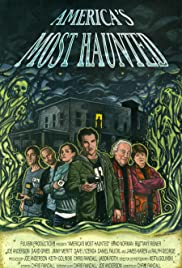 America's Most Haunted(2013) Poster - Movie Forum, Cast, Reviews