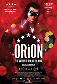 Orion: The Man Who Would Be King(2015) Poster - Movie Forum, Cast, Reviews