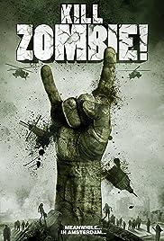 Kill Zombie!(2012) Poster - Movie Forum, Cast, Reviews