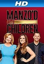 Manzo'd with Children