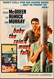 Baby the Rain Must Fall (1965) Poster - Movie Forum, Cast, Reviews