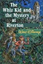 The Whiz Kid and the Mystery at Riverton