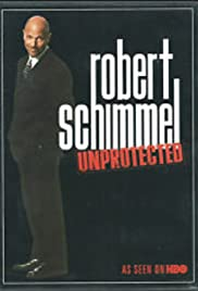 Robert Schimmel: Unprotected(1999) Poster - TV Show Forum, Cast, Reviews