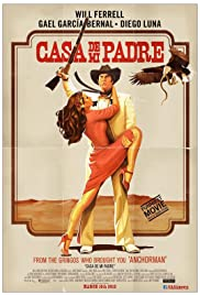 Casa de mi Padre(2012) Poster - Movie Forum, Cast, Reviews