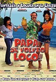 Papá se volvió loco(2005) Poster - Movie Forum, Cast, Reviews