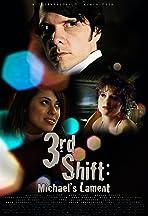 3rd Shift: Michael's Lament