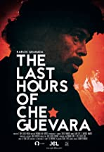 The Last Hours of Che Guevara