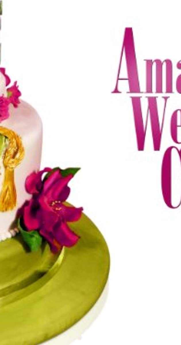 amazing wedding cakes season 1 amazing wedding cakes tv series 2008 imdb 10726