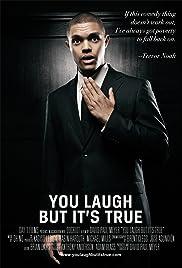 You Laugh But It's True(2011) Poster - Movie Forum, Cast, Reviews