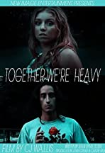 Together We're Heavy