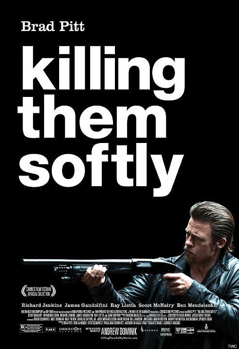 Killing Them Softly Killing Them Softly  2012