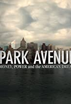 Primary image for Park Avenue: Money, Power and the American Dream