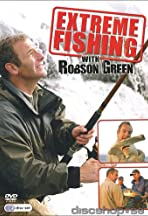 Extreme Fishing with Robson Green