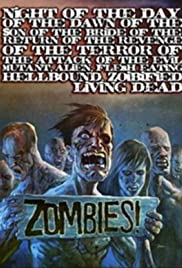Night of the Day of the Dawn of the Son of the Bride of the Return of the Revenge of the Terror of the Attack of the Evil, Mutant, Hellbound, Flesh-Eating Subhumanoid Zombified Living Dead, Part 3 Poster