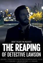 The Reaping of Detective Lawson
