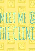 Meet Me @ the Clinic