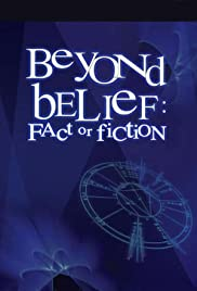 Beyond Belief: Fact or Fiction Poster