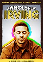 A Whole New Irving