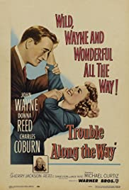 Trouble Along the Way (1953) Poster - Movie Forum, Cast, Reviews