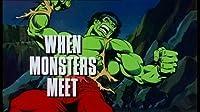 When Monsters Meet