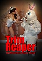 The Trim Reaper