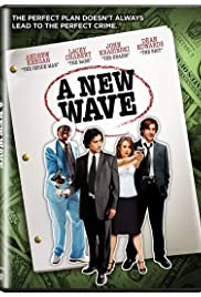 A New Wave (2006) Poster - Movie Forum, Cast, Reviews