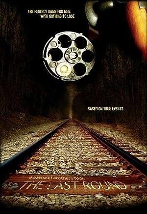The Last Round (2005)
