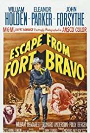 Escape from Fort Bravo(1953) Poster - Movie Forum, Cast, Reviews