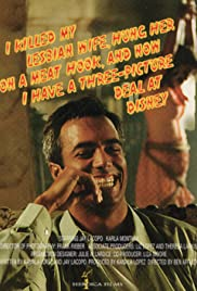 I Killed My Lesbian Wife, Hung Her on a Meathook, and Now I Have a Three Picture Deal at Disney(1993) Poster - Movie Forum, Cast, Reviews