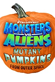 Monsters vs Aliens: Mutant Pumpkins from Outer Space Poster