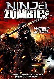 Ninja Zombies(2011) Poster - Movie Forum, Cast, Reviews