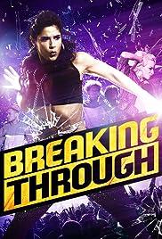 Breaking Through(2015) Poster - Movie Forum, Cast, Reviews