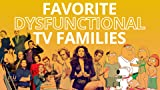 Your Favorite Dysfunctional TV Families